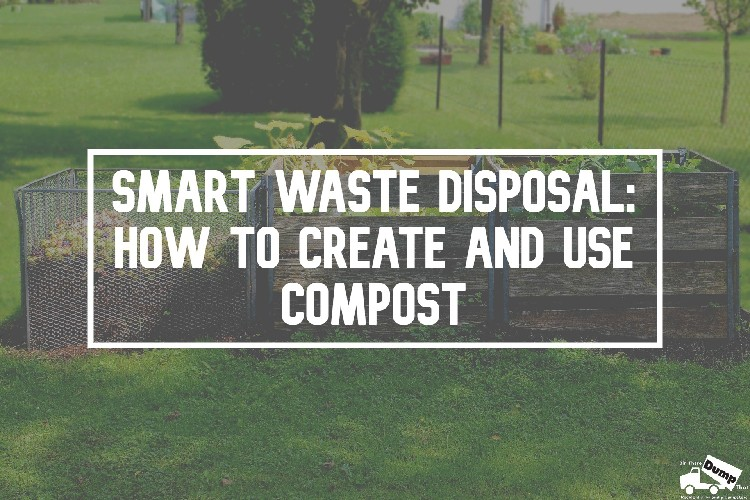 Waste Disposal Tips: How to Create and Use Compost
